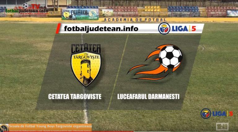VIDEO. Rezumatul meciului Cetatea Targoviste-Luceafarul Darmanesti